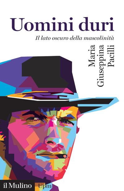 Uomini duri - Maria Giuseppina Pacilli